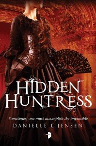 Hidden Huntress by Danielle L Jensen