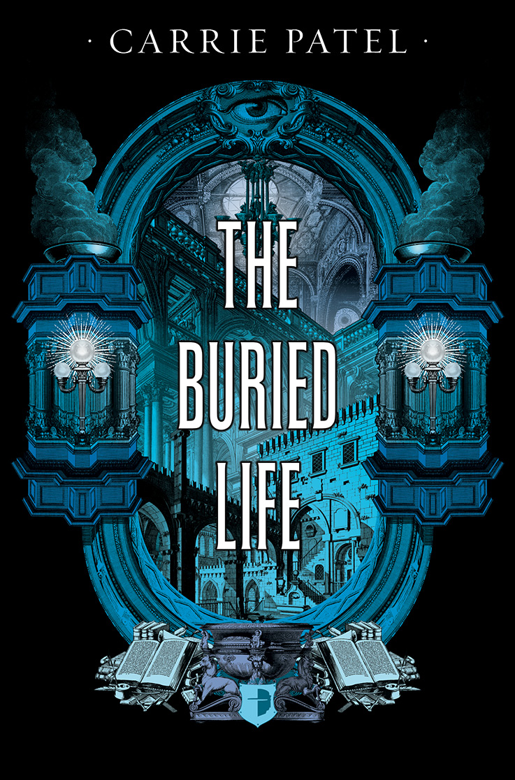 Carrie Patel: Five Things I Learned Writing The Buried Life