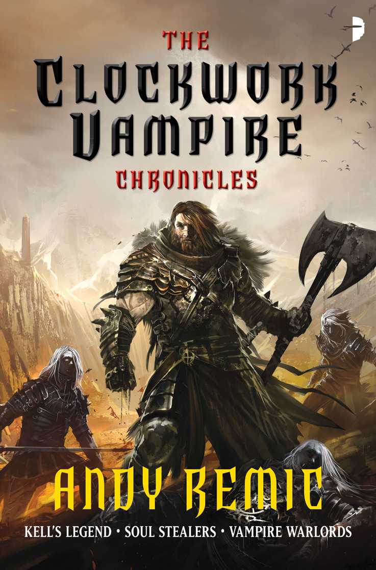 The Clockwork Vampire Chronicles, Omnibus edition, by Andy Remic