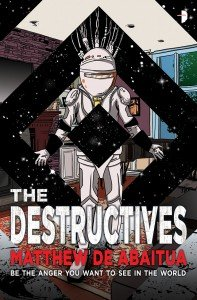 The Destructives by Matthew de Abaitua