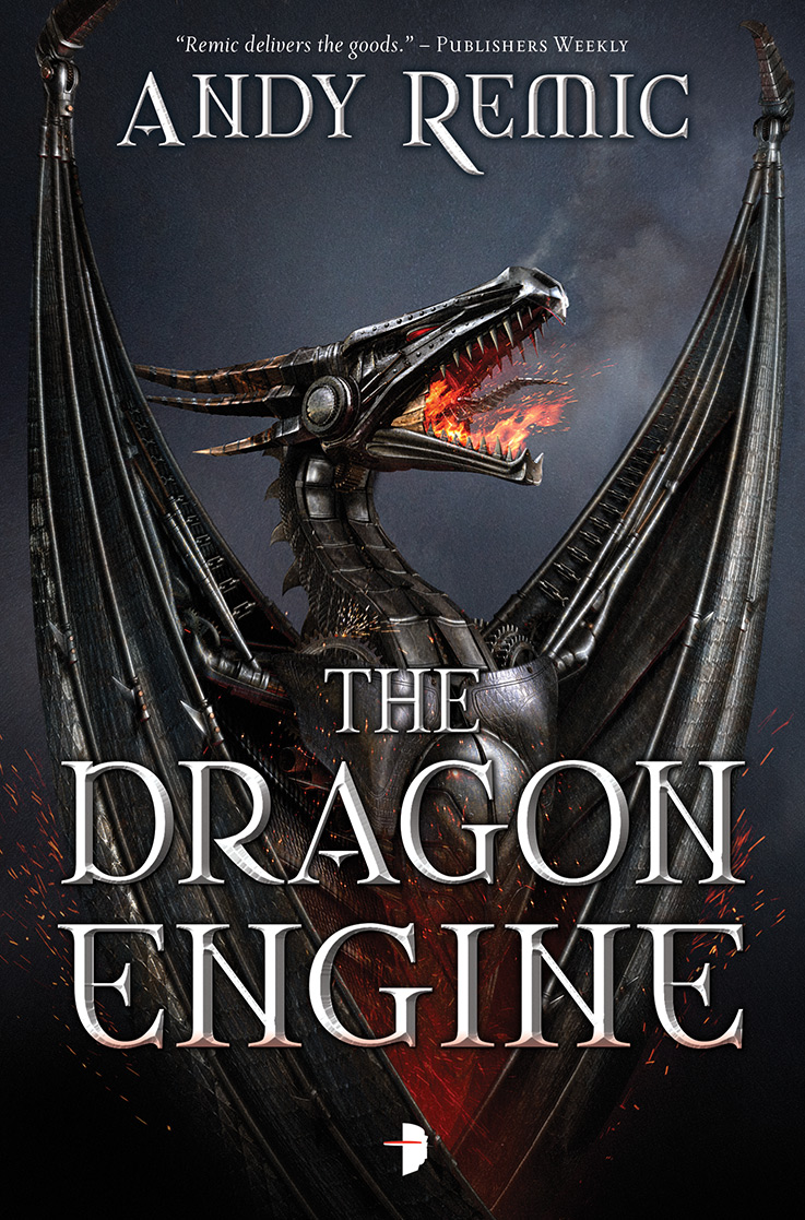 The Dragon Engine, by Andy Remic
