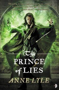 The Prince of Lies, by Anne Lyle